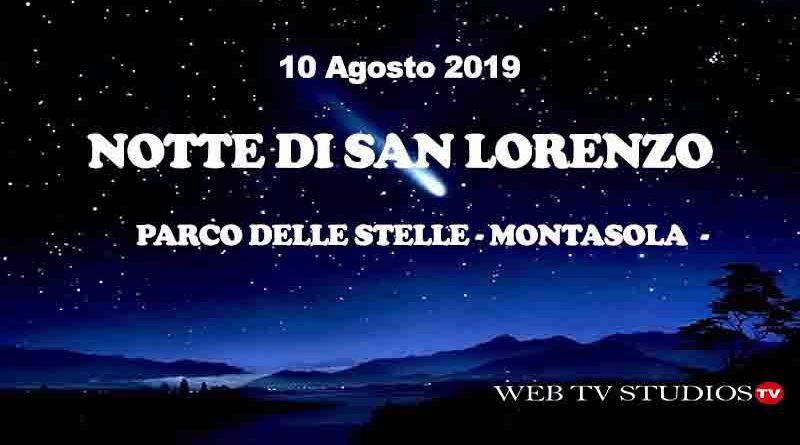 Montasola: Parco delle Stelle la Notte di San Lorenzo  Dieci Agosto con la #webtvstudios