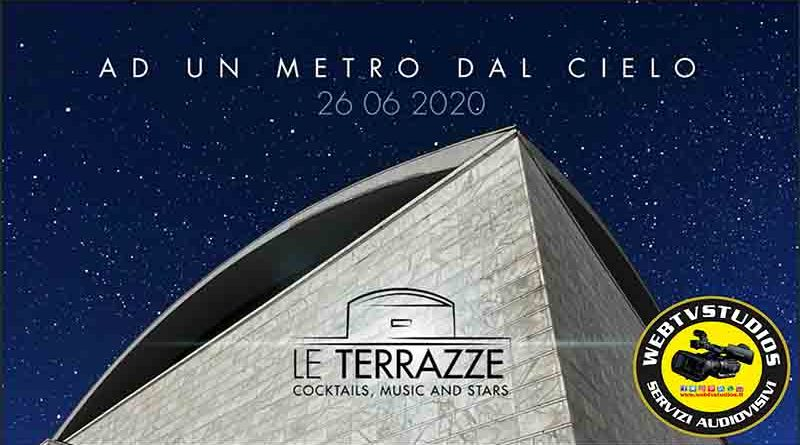 Riaprono le discoteche a Roma: Venerdì 26 Giugno dalle ore 21.00 prende il via l'estate per Le Terrazze al Palazzo dei Congressi Eur si Trasforma in un Villaggio